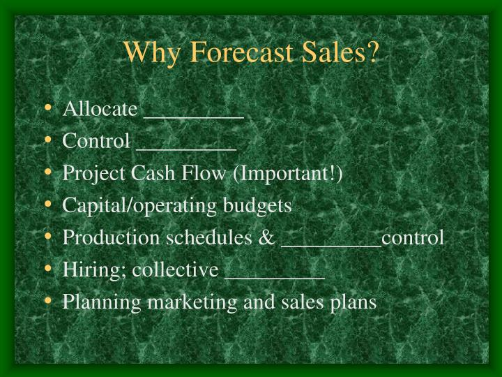 Why Forecast Sales?