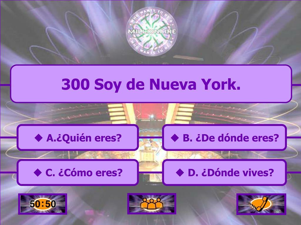 300 Soy de Nueva York.