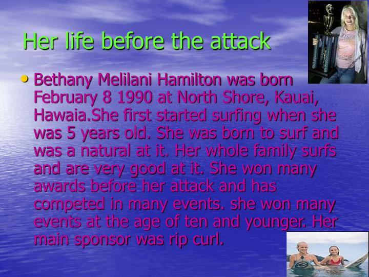 Her life before the attack
