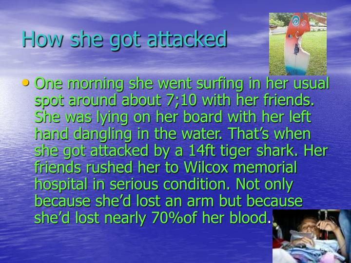 How she got attacked