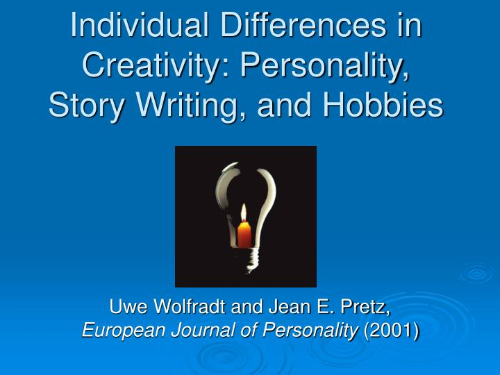 individual differences in creativity personality story writing and hobbies n.