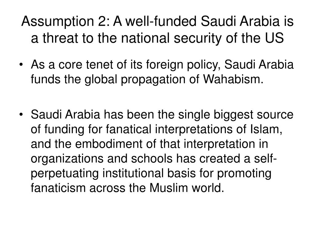 Assumption 2: A well-funded Saudi Arabia is a threat to the national security of the US