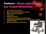 features roma lightweight car transit wheelchair