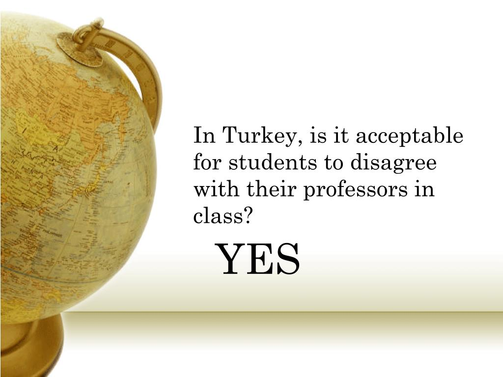 In Turkey, is it acceptable for students to disagree with their professors in class?