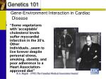 gene environment interaction in cardiac disease