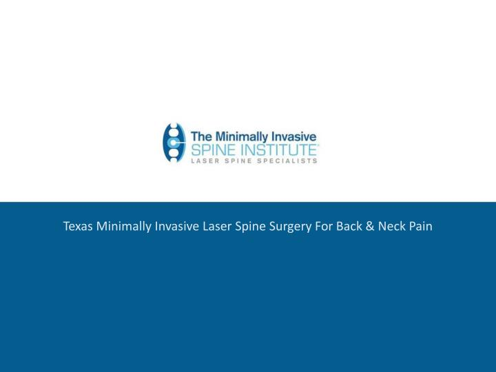 Texas Minimally Invasive Laser Spine Surgery For Back & Neck Pain