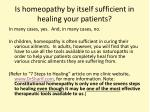 is homeopathy by itself sufficient in healing your patients