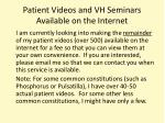 patient videos and vh seminars available on the internet