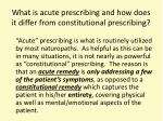what is acute prescribing and how does it differ from constitutional prescribing