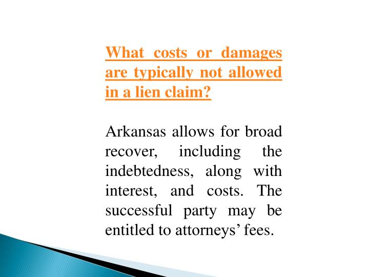What costs or damages are typically not allowed in a lien claim?