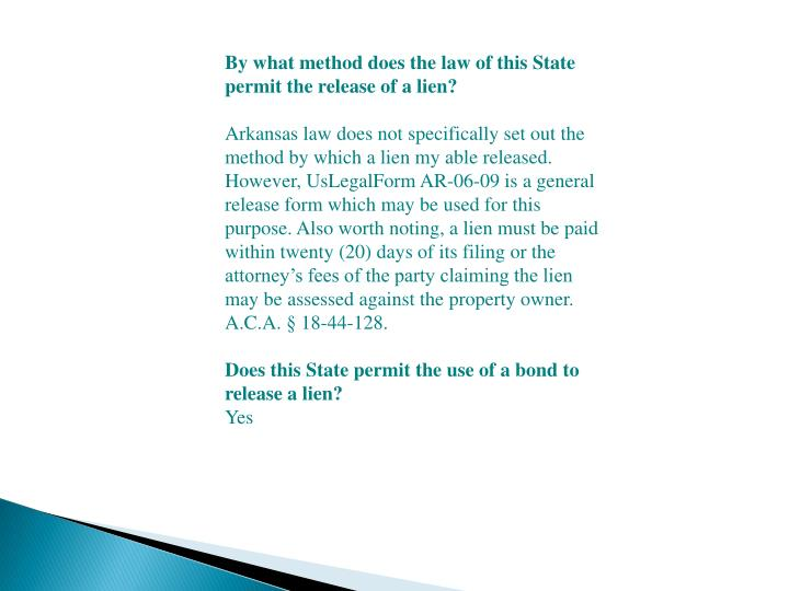 By what method does the law of this State permit the release of a lien?