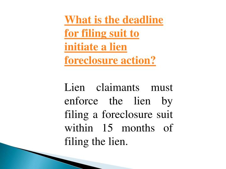 What is the deadline for filing suit to initiate a lien foreclosure action?