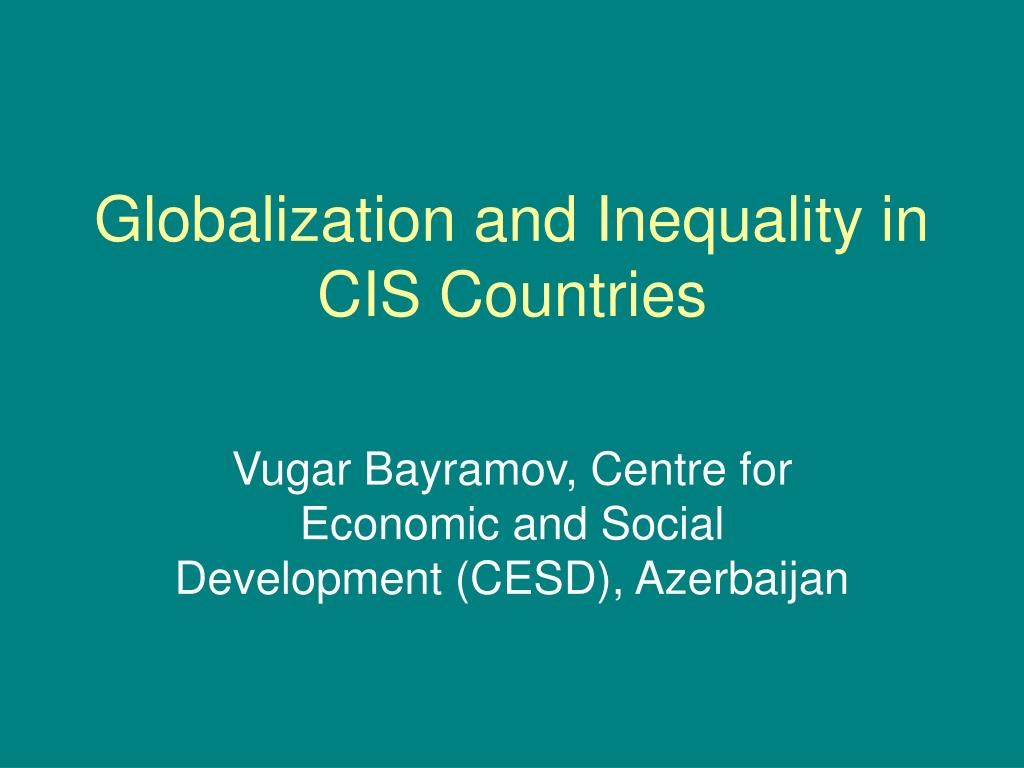 globalization and inequality in cis countries l.