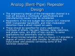 analog bent pipe repeater design4