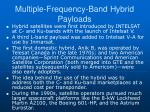 multiple frequency band hybrid payloads