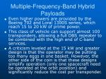 multiple frequency band hybrid payloads1
