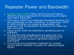 repeater power and bandwidth1