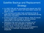 satellite backup and replacement strategy4