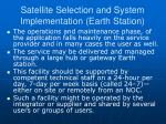 satellite selection and system implementation earth station3