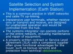 satellite selection and system implementation earth station4
