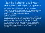 satellite selection and system implementation space segment1
