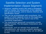 satellite selection and system implementation space segment2