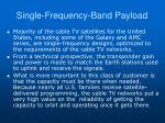 single frequency band payload1