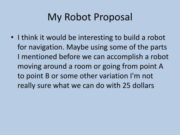 My Robot Proposal