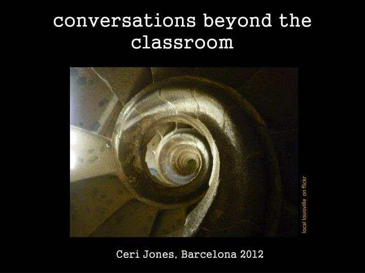 Conversations beyond the classroom
