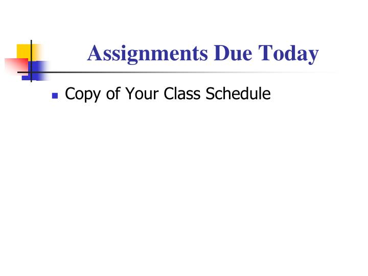 Assignments Due Today