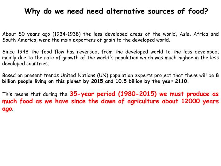 Why do we need need alternative sources of food?
