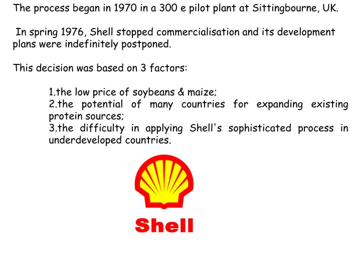 The process began in 1970 in a 300 e pilot plant at Sittingbourne, UK.