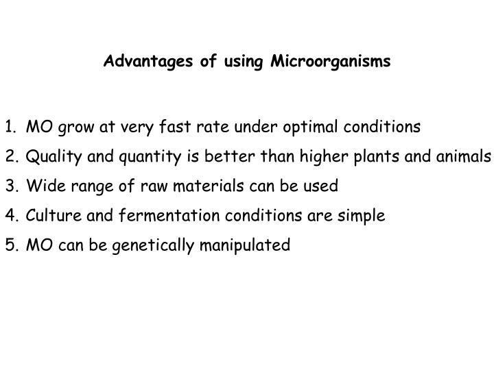 Advantages of using Microorganisms