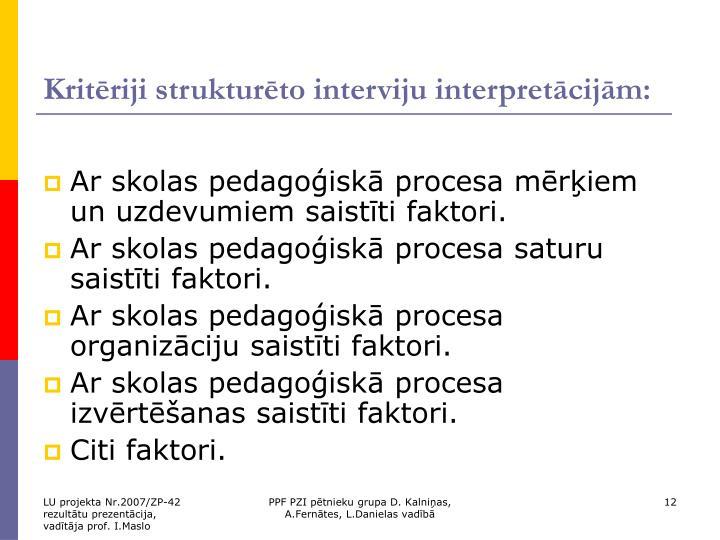 Kritēriji strukturēto interviju interpretācijām: