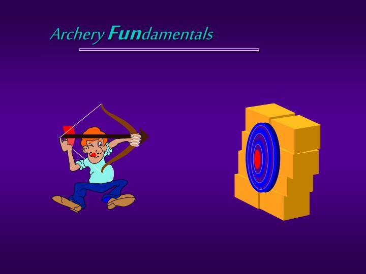Archery fun damentals