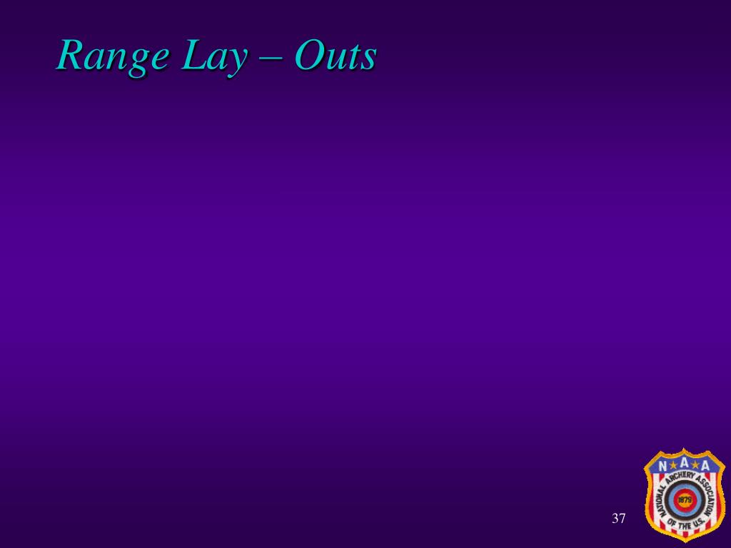 Range Lay – Outs