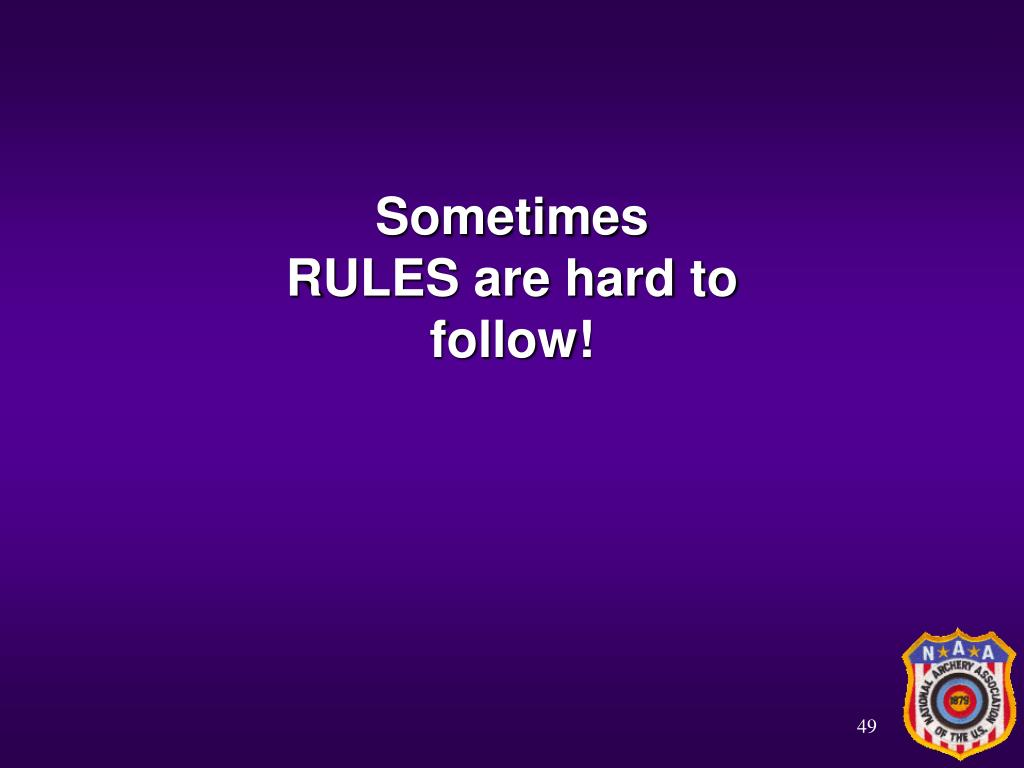 Sometimes RULES are hard to follow!
