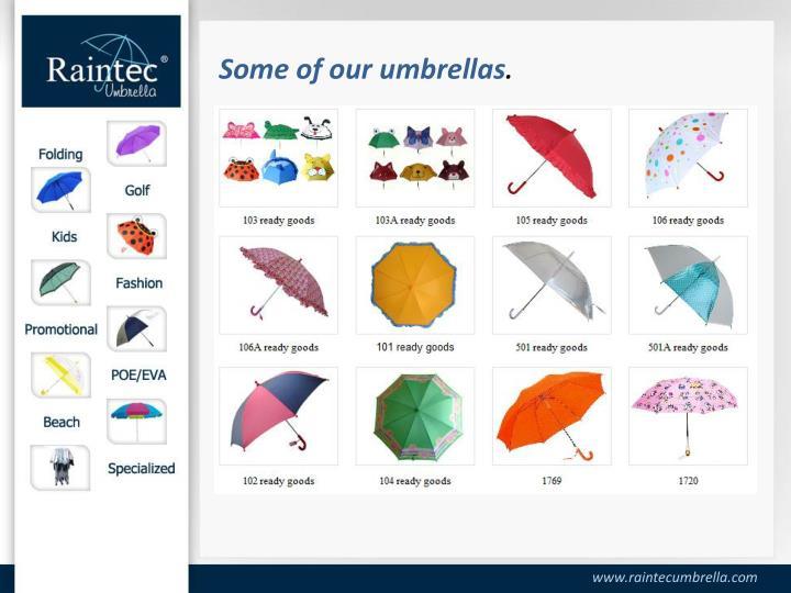 Some of our umbrellas
