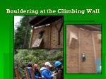 bouldering at the climbing wall