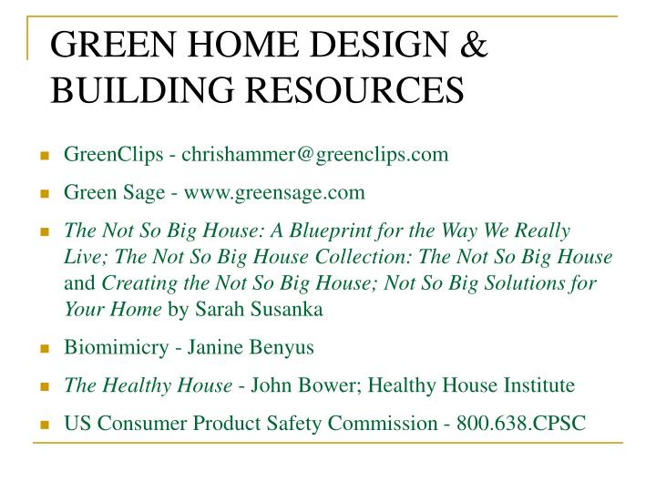 GREEN HOME DESIGN & BUILDING RESOURCES