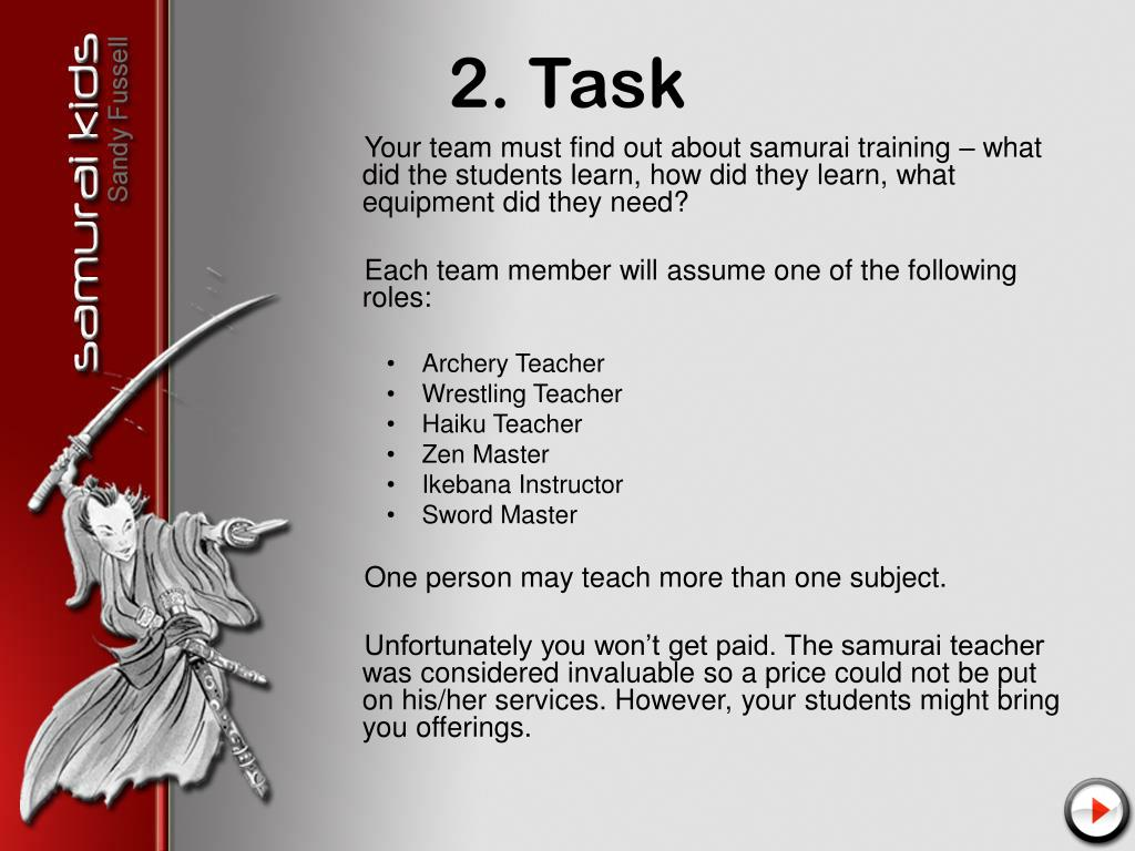 Your team must find out about samurai training – what did the students learn, how did they learn, what equipment did they need?