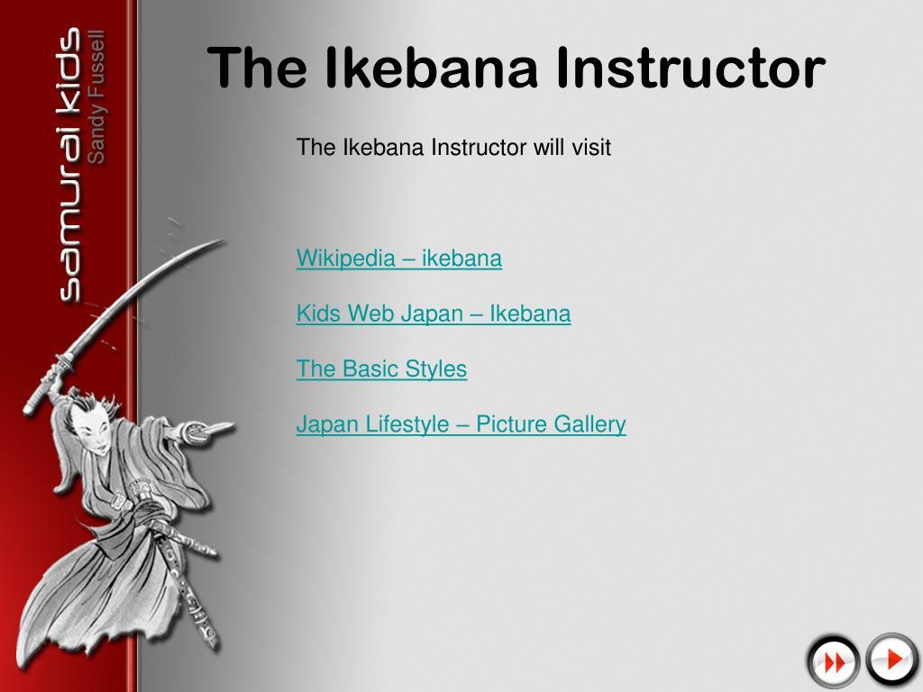 The Ikebana Instructor will visit