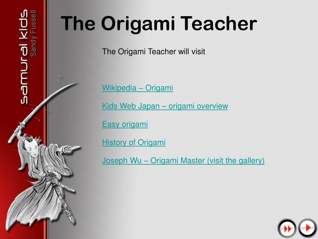 The Origami Teacher will visit
