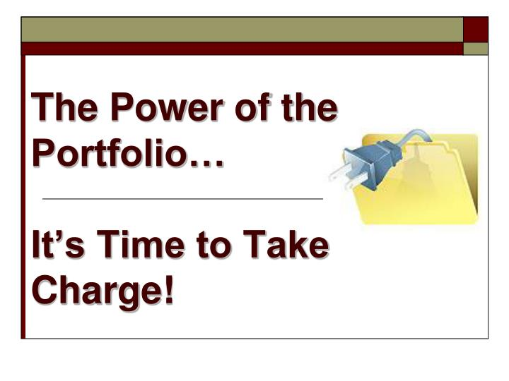 the power of the portfolio it s time to take charge n.