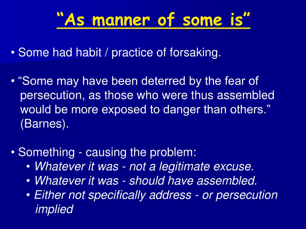 """""""As manner of some is"""""""
