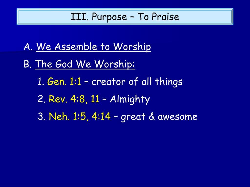 III. Purpose – To Praise