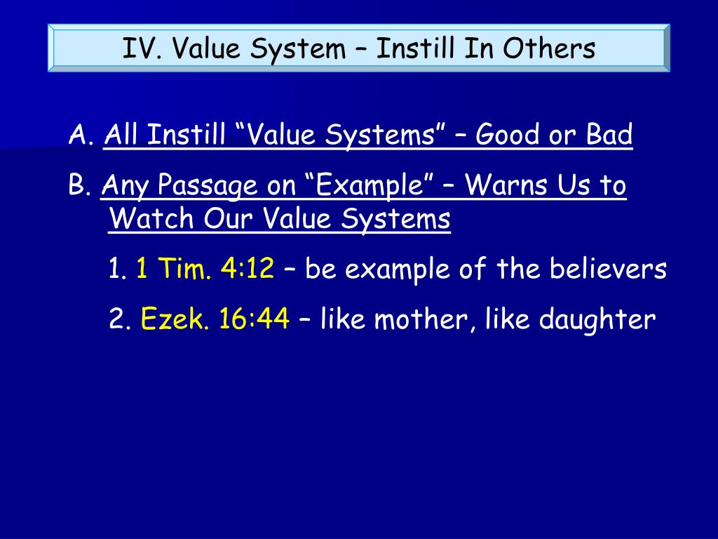 IV. Value System – Instill In Others