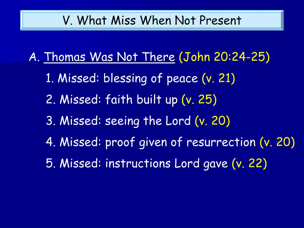 V. What Miss When Not Present