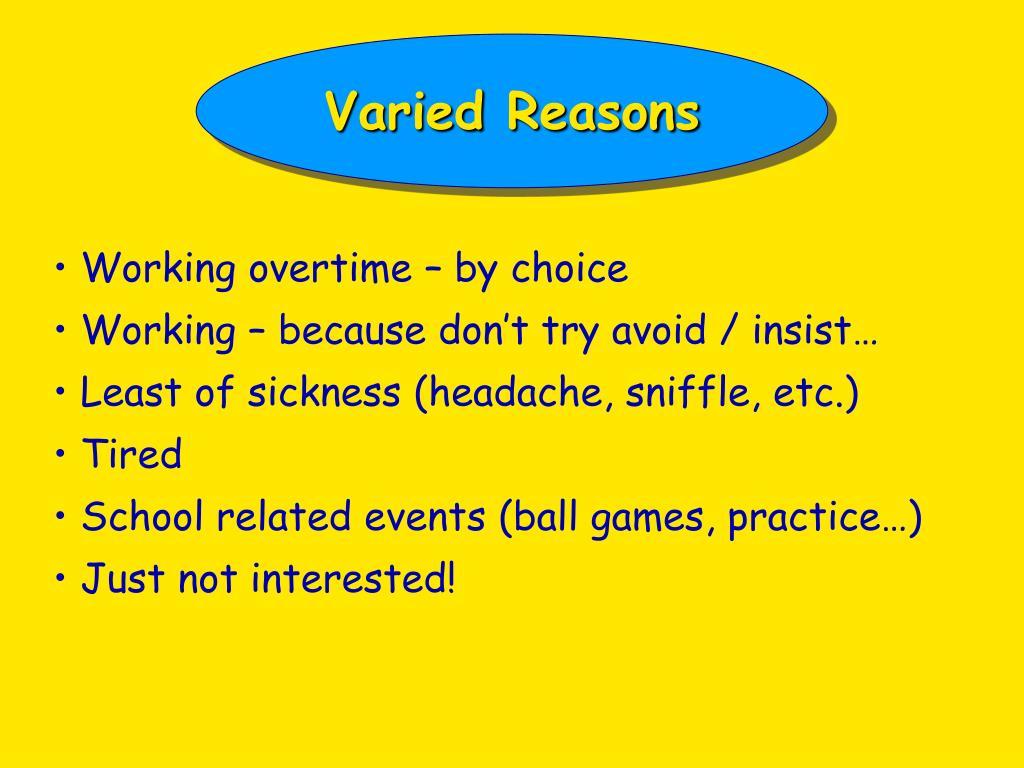 Varied Reasons