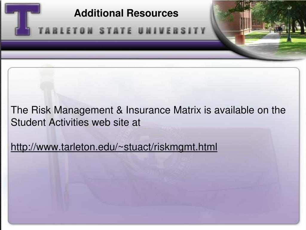 The Risk Management & Insurance Matrix is available on the Student Activities web site at